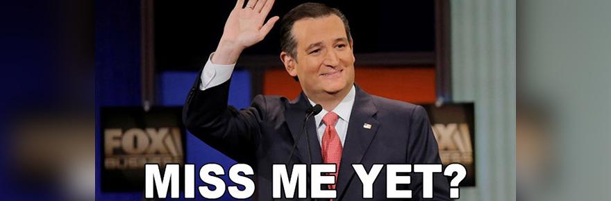 Ted-Cruz-miss-me-yet-header